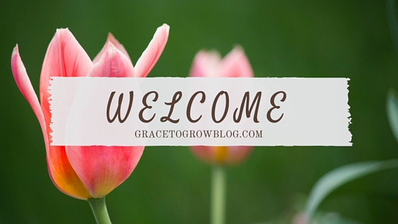 Welcome to Grace to Grow, a blog about learning and growing with grace through each season of life.